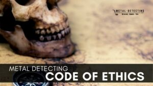 Metal Detecting Code of Ethics