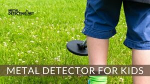 Guide to Metal Detecting for Kids